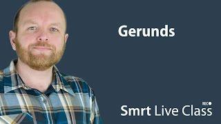 Gerunds - Smrt Live Class with Mark #10