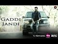 Download Video Gaddi Jandi - Official Music Video   Navraj Hans   Shona Bhandari   Milind Gaba 3GP MP4 FLV