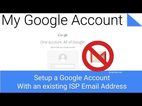Setup a Free Google Account with an Existing ISP Email Address