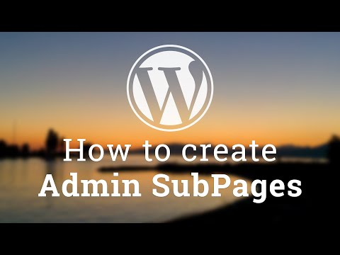 Part 3 - WordPress Theme Development - How to create Admin SubPages