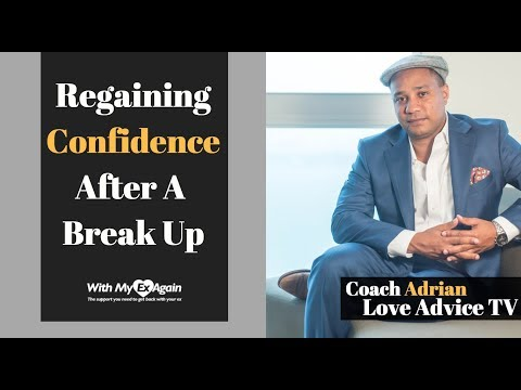 Lost Confidence After Breakup: Rebuilding Yourself After A Break Up To Be With The One You Love