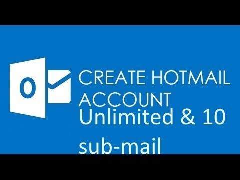 How To Create unlimited  Hootmail/outlook account and 10 submail without phone verify 2017