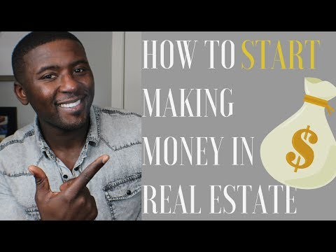 How To Start Making Money in Real Estate (Part 1)