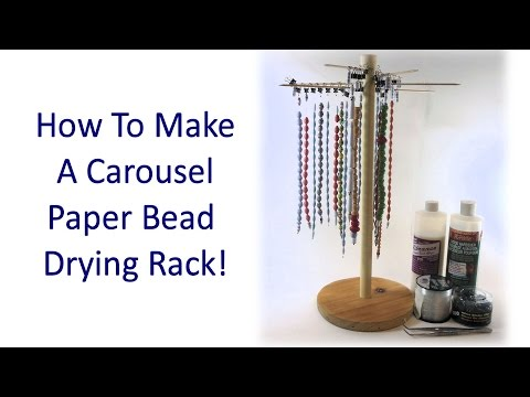 How to Make a Carousel Paper Bead Drying Rack