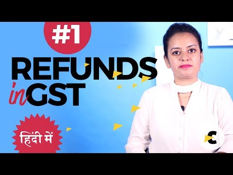 Refunds in GST part 1 - in Hindi by Shaifaly Girdharwal