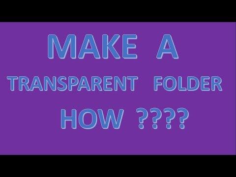 HOW WE MAKE A TRANSPARENT FOLDER