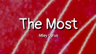 Miley Cyrus - The Most (lyrics)