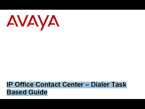 Avaya IP Office Contact Center – Dialer Task Based Guide
