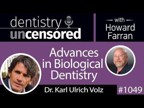 1049 Advances in Biological Dentistry with Dr. Karl Ulrich Volz of Swiss Biohealth