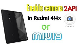 Download How to enable Camera 2API in Redmi 4/4x or MIUI 9 Video