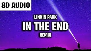 Linkin Park - In The End (8D AUDIO) (Mellen Gi & Tommee Profitt Remix)