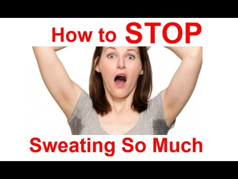 How to STOP SWEATING So Much | How Do I STOP Sweating So MUCH | How Can I STOP Sweating SO Much