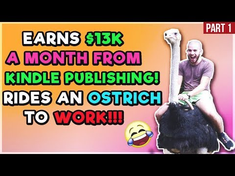 HOW TO MAKE $13,000 A MONTH WITH KINDLE PUBLISHING IN 2018   STUDENT SUCCESS STORY PART 1:2
