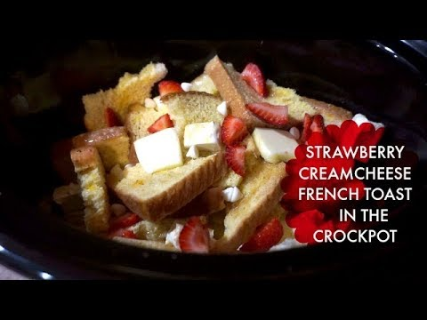 Strawberry Cream Cheese French Toast in the Crockpot