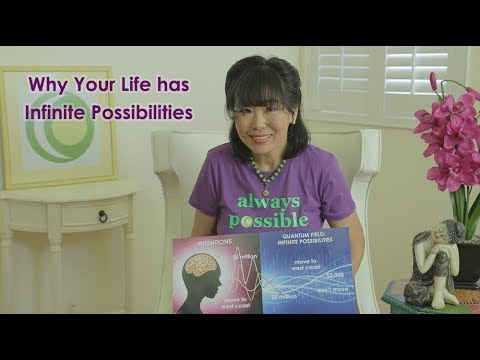 Why Your Life Has Infinite Possibilities