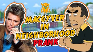 Crazy Neighbor Films with MacGyver (threatened with guns!)