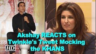 Akshay REACTS to wife Twinkle's Tweet Mocking the KHANS