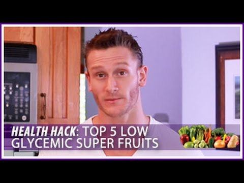 Top 5 Low Glycemic Super Fruits: Health Hack- Thomas DeLauer