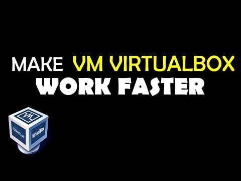 Make VM VirtualBox Work Faster