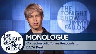 Comedian Julio Torres Responds to DACA Deal - Monologue