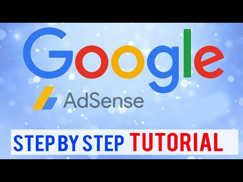 Tutorial: Google Adsense 2018 ~ A Full, Step by Step Beginners Guide (Everything You Need to Know)