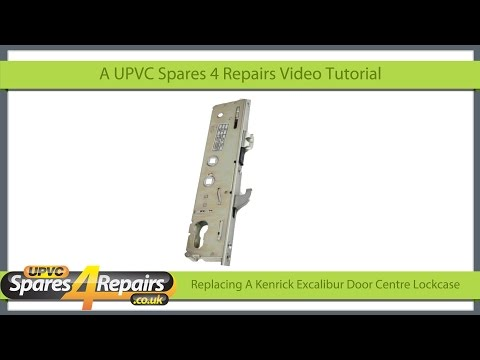 Replacing a Kenrick Excalibur Upvc Door Lockcase
