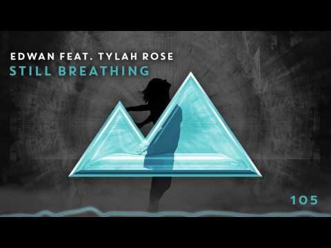 Edwan feat. Tylah Rose - Still Breathing [105]