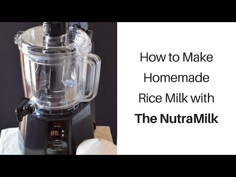 How to Make Homemade Rice Milk with The NutraMilk