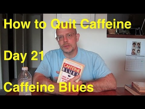 Quit Caffeine in 30 Days - Day 21:  Caffeine Blues