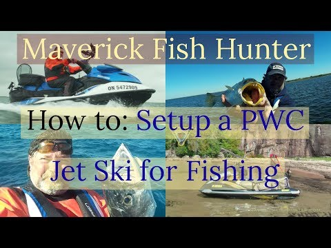 How to: set up a PWC Jet Ski for fishing