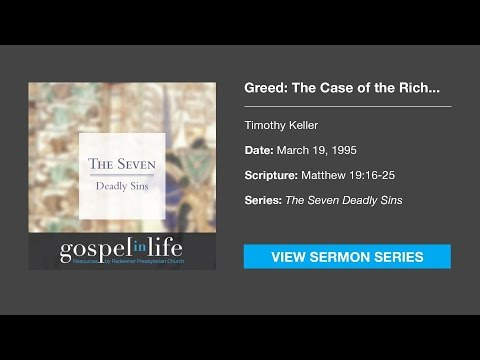 Greed: The Case of the Rich Young Ruler – Timothy Keller [Sermon]