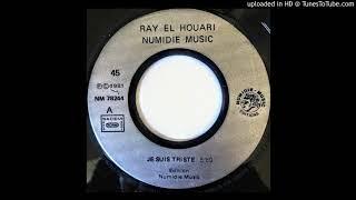 Ray El Houari - Je Suis Triste