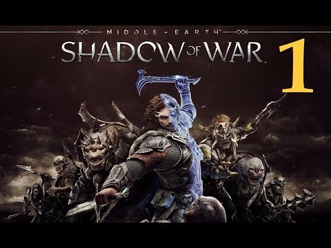 Middle Earth: Shadow of War Walkthrough Part 1 [1080p HD] No Commentary