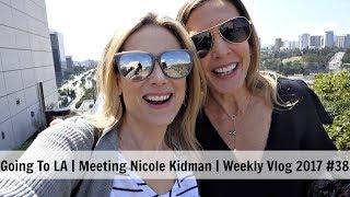 Going To LA & Meeting Nicole Kidman | Weekly Vlog 2017 #38 | MsGoldgirl