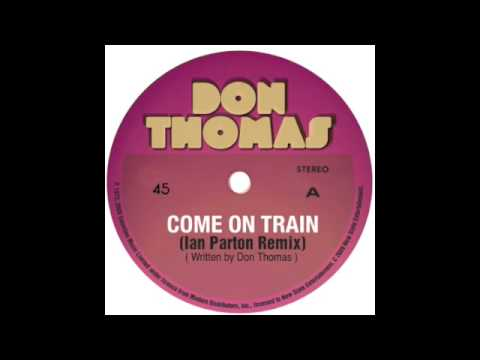Don Thomas - Come On Train (Ian Parton Remix) [VISA Ad song] @ iTunes Now