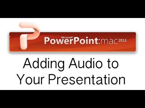 How to Add Audio to Your Presentation for PowerPoint Mac 2011
