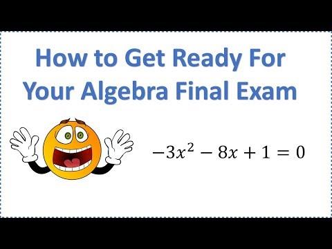 How to Get Ready For Algebra Final Exam (Inside Advice From A Math Teacher)
