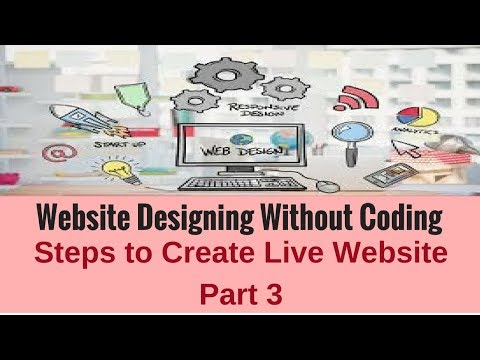 Website Designing without Coding: Steps to Create Live Website Part 3