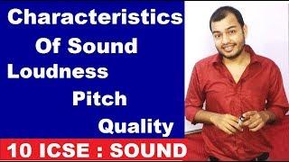 Characteritics of SOUND || Loudness Pitch and Quality of SOUND || SOUND 04 ||  10 ICSE PHYSICS ||