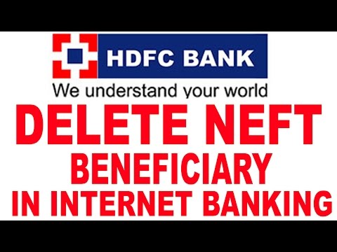 How To Delete NEFT Beneficiary In HDFC Internet And Mobile Banking