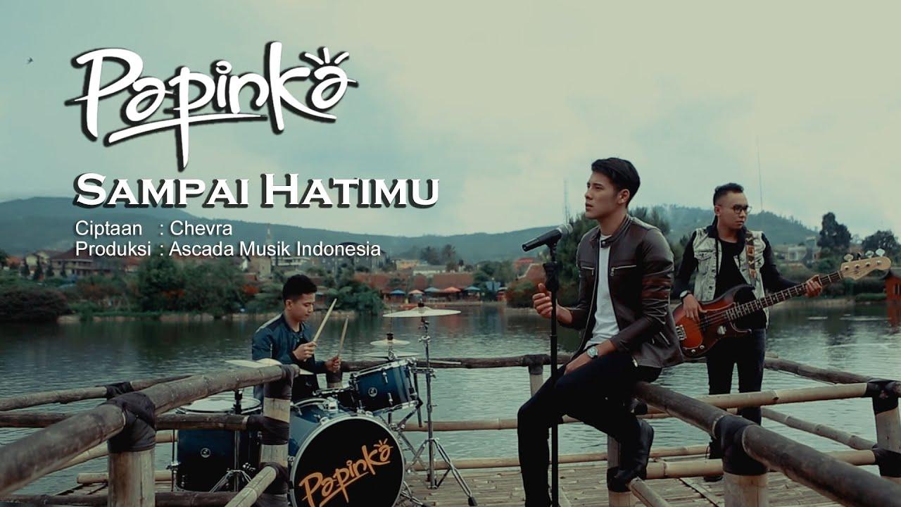 Download Papinka - Sampai Hatimu (Official Music Video with Lyric) MP3 Gratis