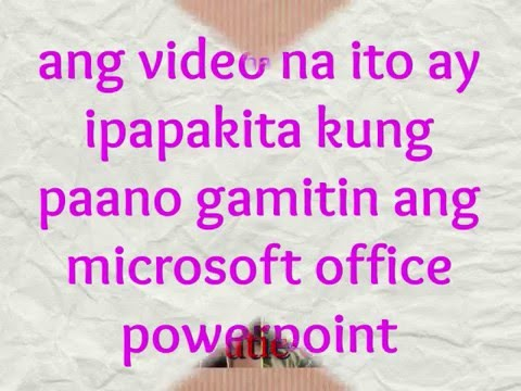 how to use Microsoft office PowerPoint 2010/TAGALOG