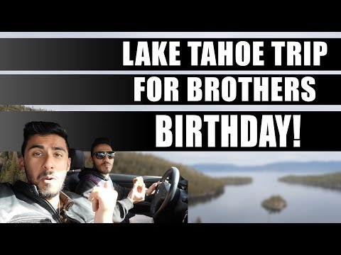 Surprising my Brother For His Birthday + Hiking in Lake Tahoe