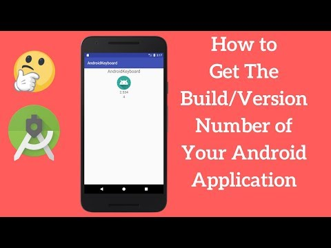 How to Get The Build/Version Number of Your Android Application (Explained)