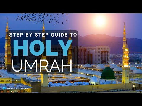 Step By Step Guide  to Holy Umrah