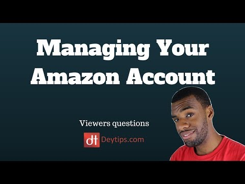 Viewers Questions:  Managing Your Amazon Account