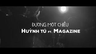 Đường Một Chiều - Huỳnh Tú ft. Magazine    Music Video