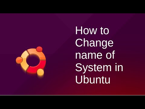 How to change name of your System in Ubuntu Operating System