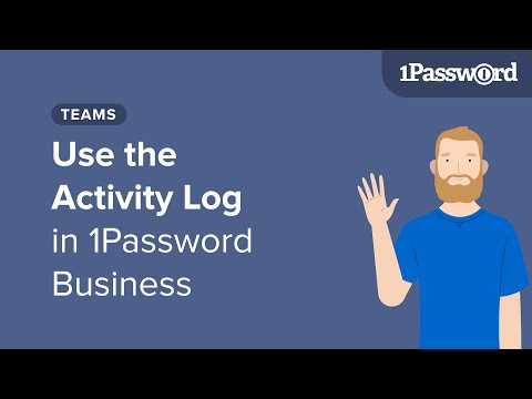 Get to Know 1Password Teams [Pro]: The Activity Log