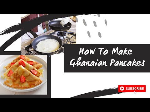 How to make Ghanaian pancakes